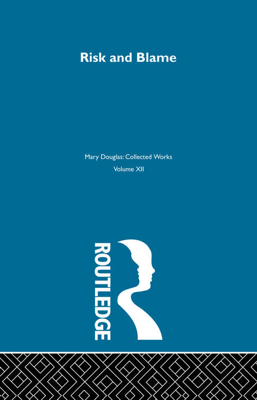 Risk and Blame: Collected Works (Collected Works)