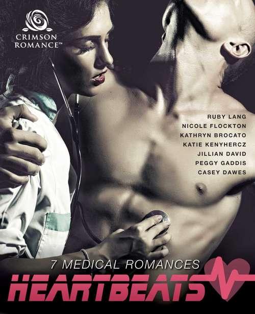Heartbeats: 7 Medical Romances