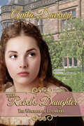The Rebel's Daughter (The Woulfes of Loxsbeare #1)