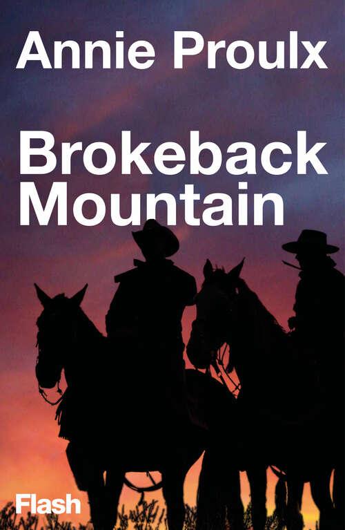 Brokeback Mountain: Story To Screenplay (Flash Relatos #Volumen)