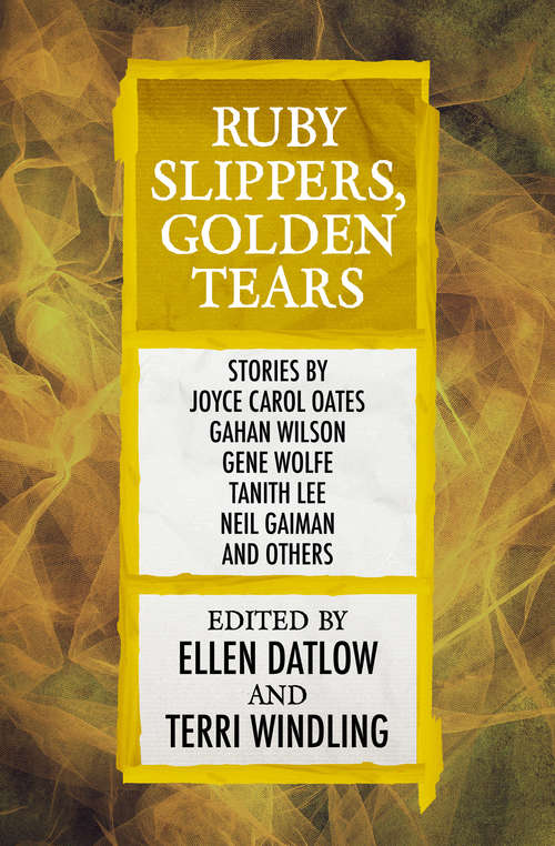 Ruby Slippers, Golden Tears (Fairy Tale Anthologies #3)