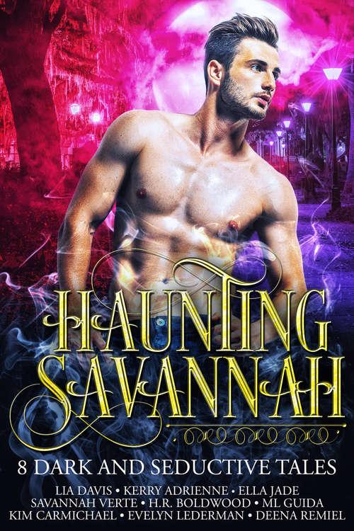 Haunting Savannah: 8 Dark And Seductive Tales