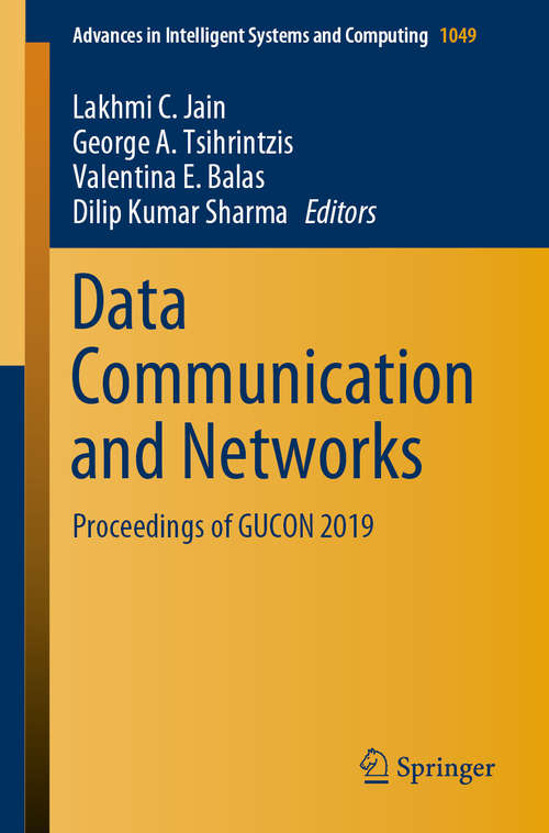 Data Communication and Networks: Proceedings of GUCON 2019 (Advances in Intelligent Systems and Computing #1049)
