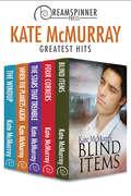 Kate McMurray's Greatest Hits (Dreamspinner Press Bundles #17)
