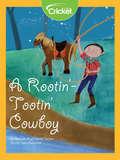 A Rootin'-Tootin' Cowboy