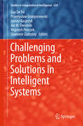 Challenging Problems and Solutions in Intelligent Systems (Studies in Computational Intelligence #634)