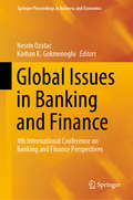 Global Issues in Banking and Finance: 4th International Conference on Banking and Finance Perspectives (Springer Proceedings in Business and Economics)