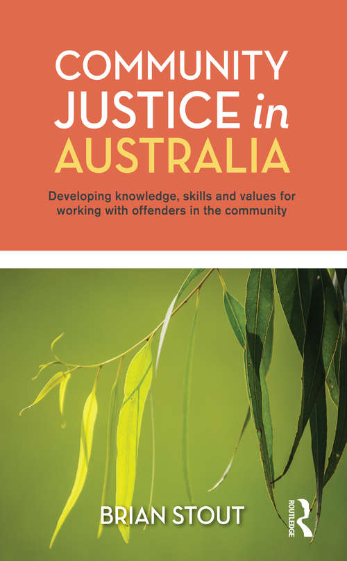 Community Justice in Australia: Developing knowledge, skills and values for working with offenders in the community