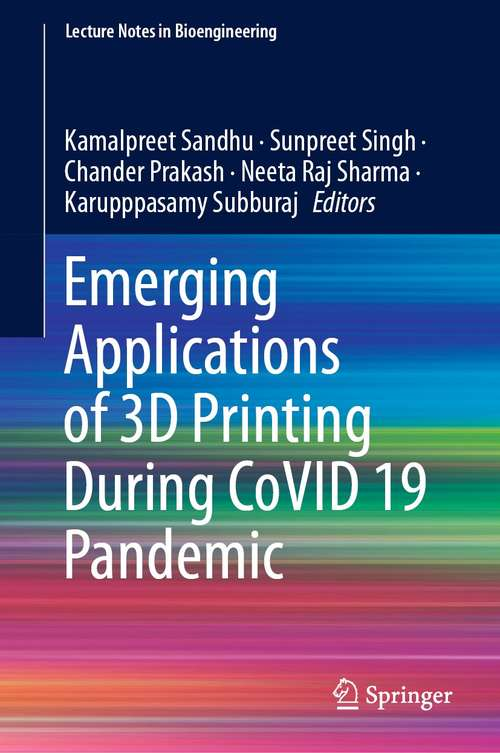 Emerging Applications of 3D Printing During CoVID 19 Pandemic (Lecture Notes in Bioengineering)