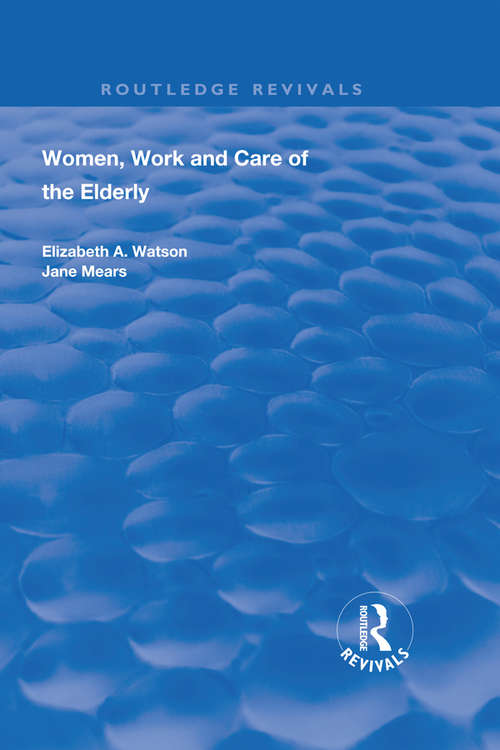 Women, Work and Care of the Elderly (Routledge Revivals)
