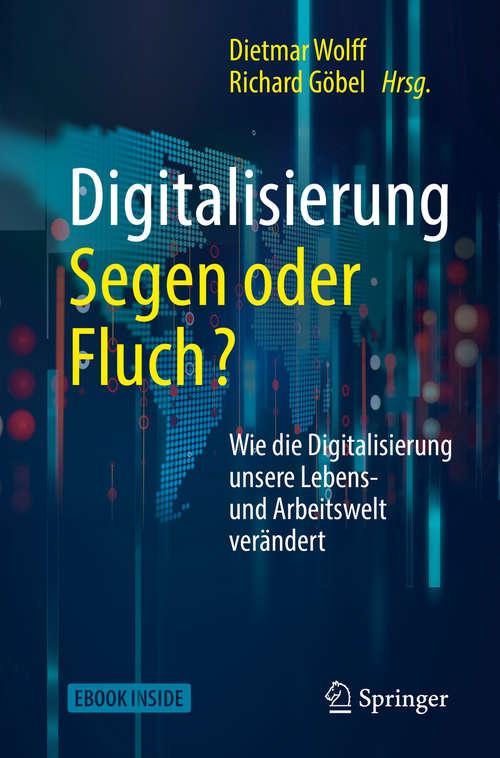 Digitalisierung: Wie Die Digitalisierung Unsere Lebens- Und Arbeitswelt Verändert