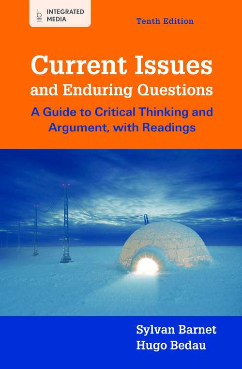 Current Issues and Enduring Questions: A Guide to Critical Thinking and Argument, with Readings Tenth Edition