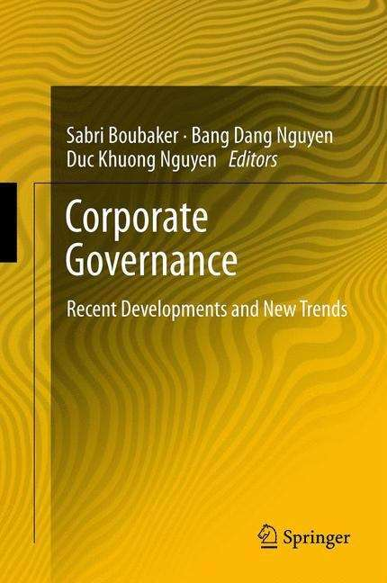 Corporate Governance: Recent Developments and New Trends (CSR, Sustainability, Ethics & Governance)