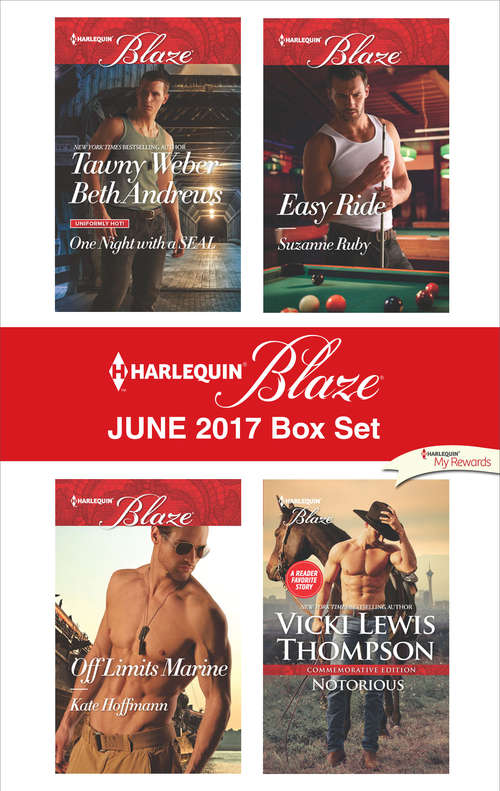 Harlequin Blaze June 2017 Box Set: All Out\All In\Off Limits Marine\Easy Ride\Notorious
