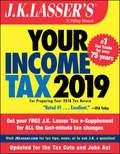 J.K. Lasser's Your Income Tax 2019: For Preparing Your 2018 Tax Return (J.K. Lasser)