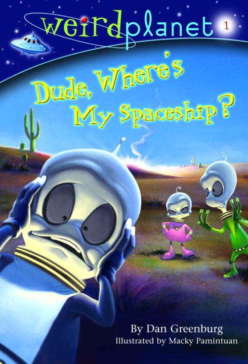 Weird Planet 1: Dude, Where's My Spaceship?