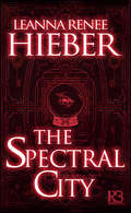 The Spectral City (A Spectral City Novel #1)