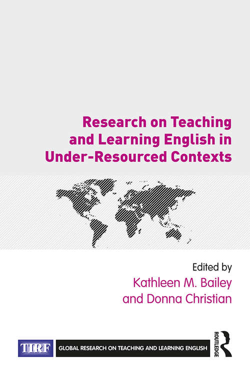 Research on Teaching and Learning English in Under-Resourced Contexts (Global Research on Teaching and Learning English)