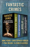 Fantastic Crimes: Four Bibliomysteries by Bestselling Authors (Bibliomysteries)