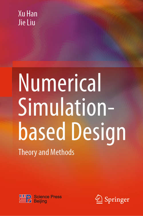 Numerical Simulation-based Design: Theory and Methods