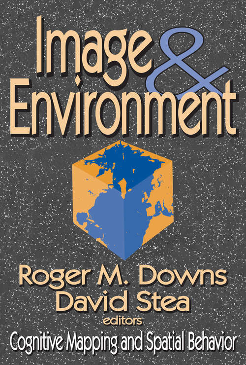 Image and Environment: Cognitive Mapping and Spatial Behavior