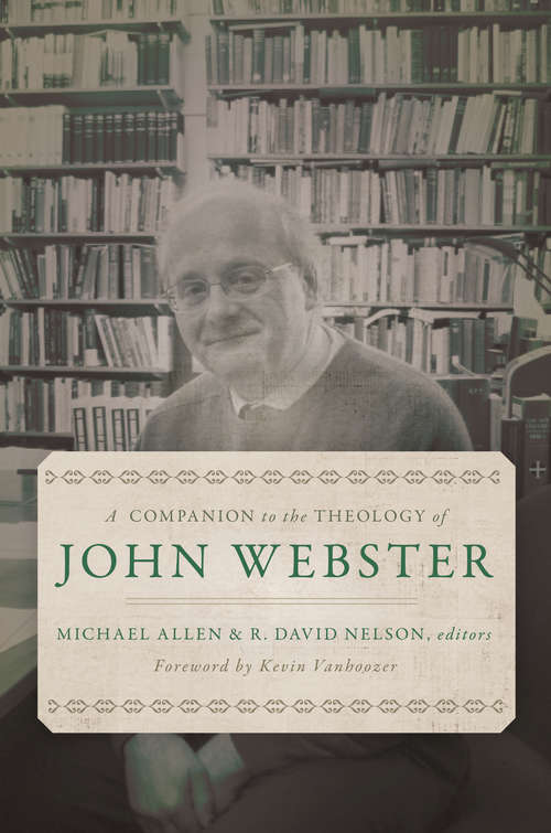 A Companion to the Theology of John Webster