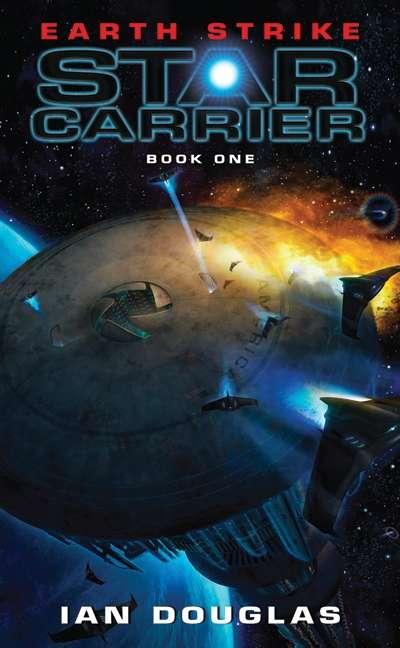 Earth Strike: Star Carrier: Book One (Star Carrier Series #1)