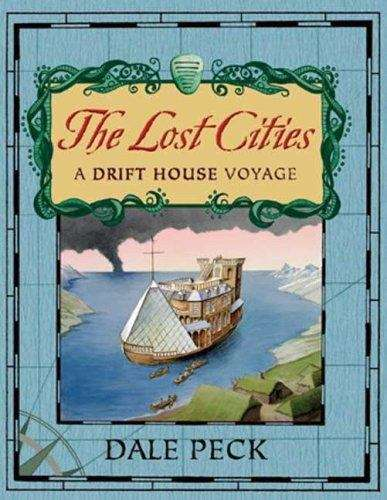 The Lost Cities (A Drift House Voyage)
