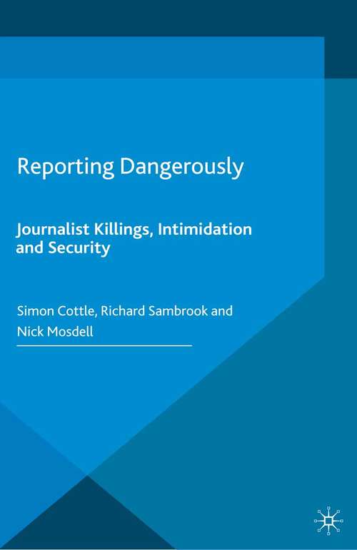 Reporting Dangerously: Journalist Killings, Intimidation and Security