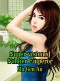 Super-visioned Soldier Emperor: Volume 12 (Volume 12 #12)