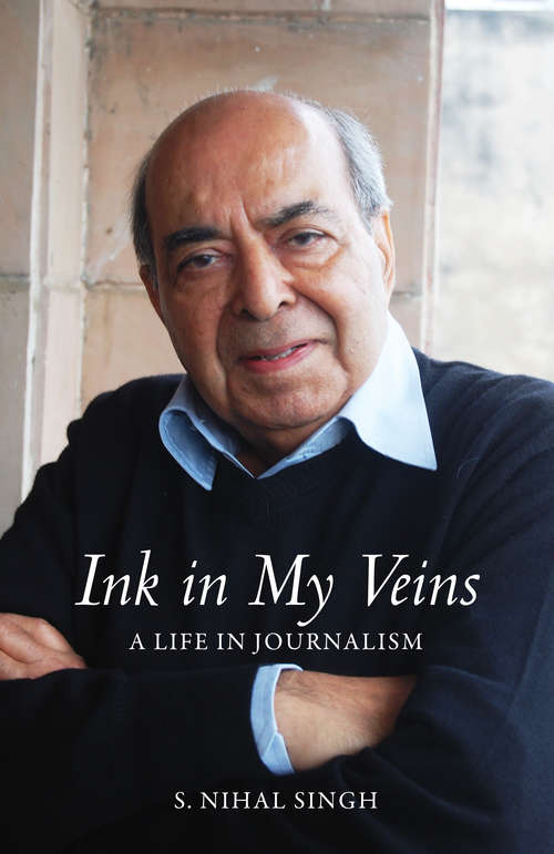Ink in My Veins: A Life in Journalism