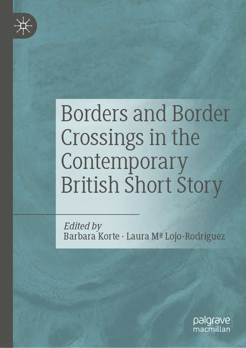 Borders and Border Crossings in the Contemporary British Short Story