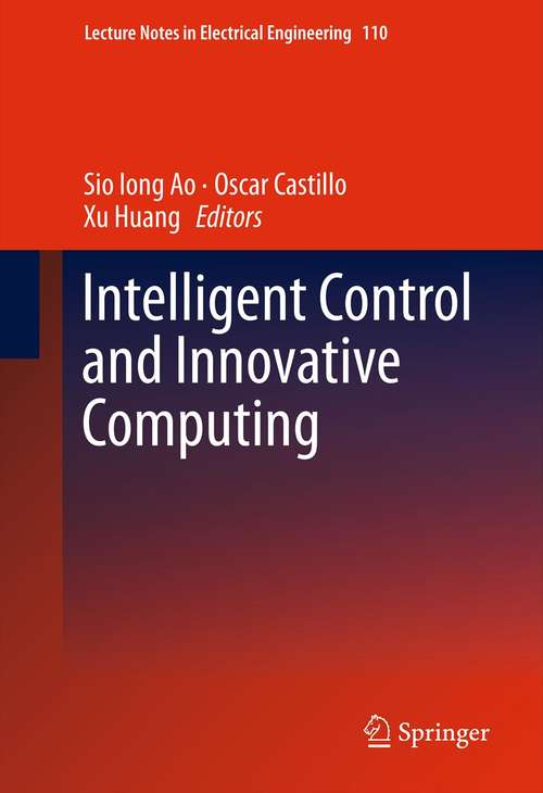 Intelligent Control and Innovative Computing (Lecture Notes in Electrical Engineering #110)