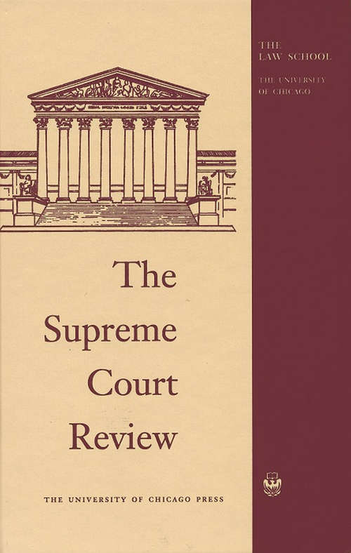 The Supreme Court Review, 2018 (Supreme Court Review)