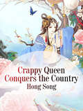 Crappy Queen Conquers the Country: Volume 5 (Volume 5 #5)
