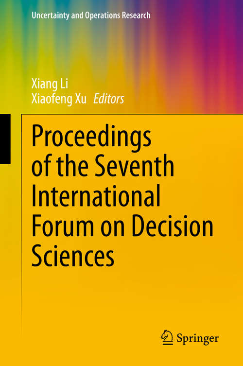 Proceedings of the Seventh International Forum on Decision Sciences (Uncertainty and Operations Research)