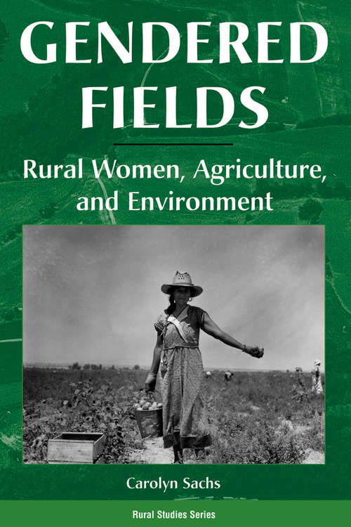 Gendered Fields: Rural Women, Agriculture, and Environment