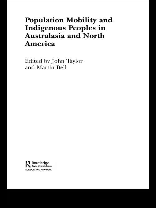 Population Mobility and Indigenous Peoples in Australasia and North America (Routledge Research in Population and Migration)