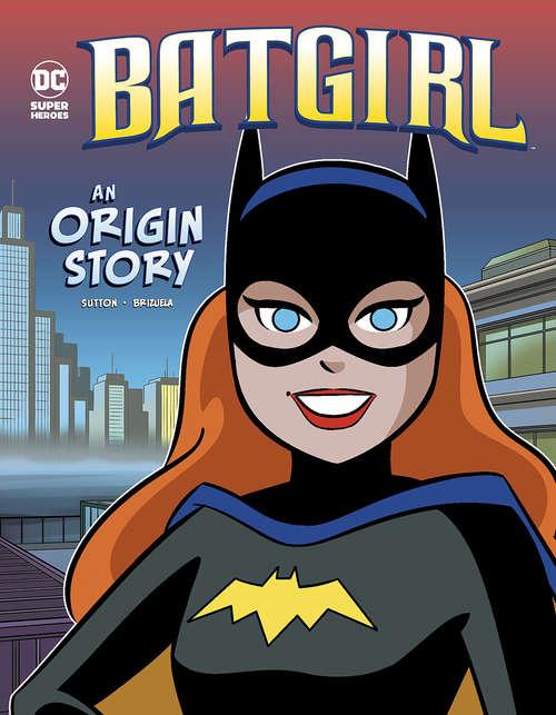 Batgirl: An Origin Story (DC Super Heroes Origins)