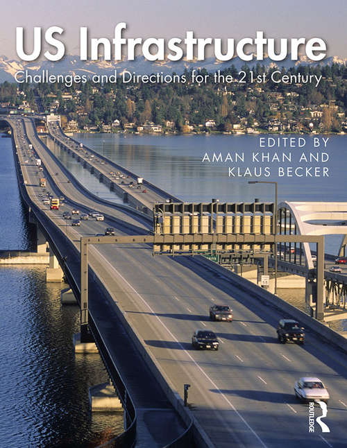 US Infrastructure: Challenges and Directions for the 21st Century