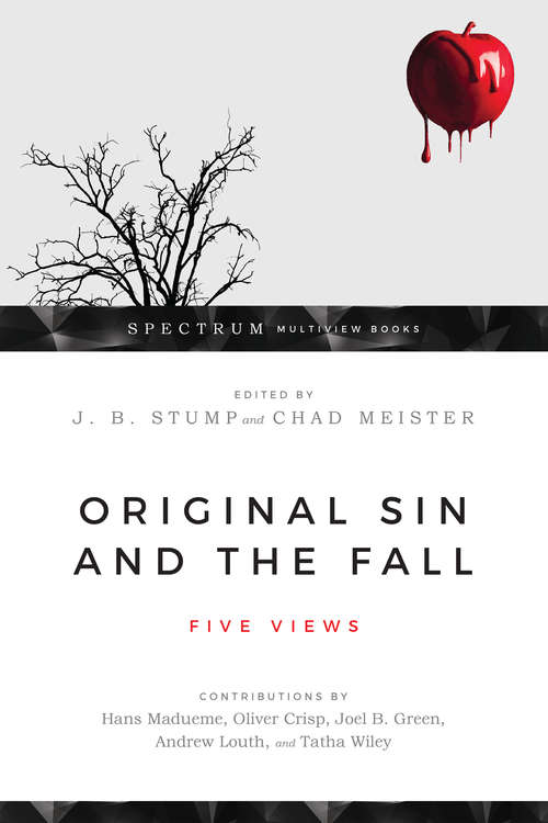 Original Sin and the Fall: Five Views (Spectrum Multiview Book Series)