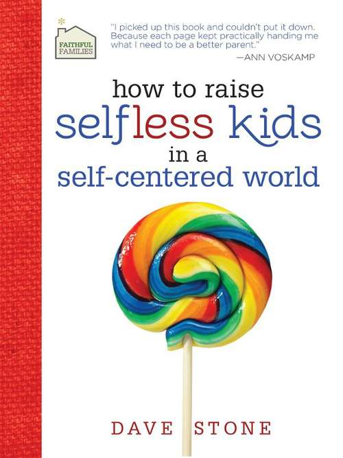 How to Raise Selfless Kids in a Self-Centered World