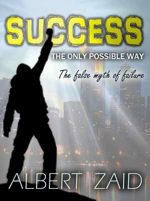 Success: The false myth of failure.