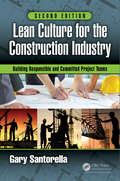 Lean Culture for the Construction Industry: Building Responsible and Committed Project Teams, Second Edition