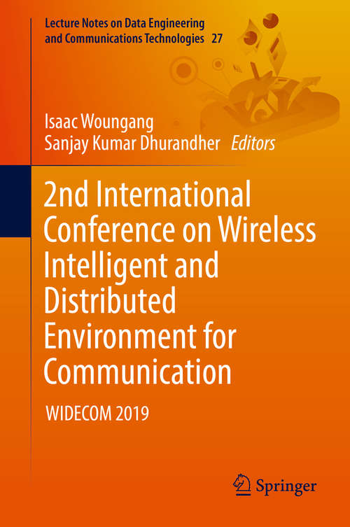 2nd International Conference on Wireless Intelligent and Distributed Environment for Communication: Widecom 2019 (Lecture Notes on Data Engineering and Communications Technologies #27)