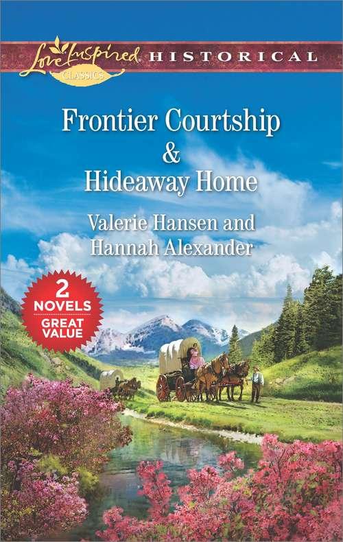 Frontier Courtship & Hideaway Home: Frontier Courtship\Hideaway Home