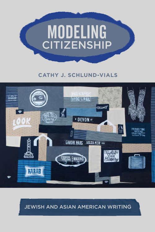 Modeling Citizenship: Jewish and Asian American Writing