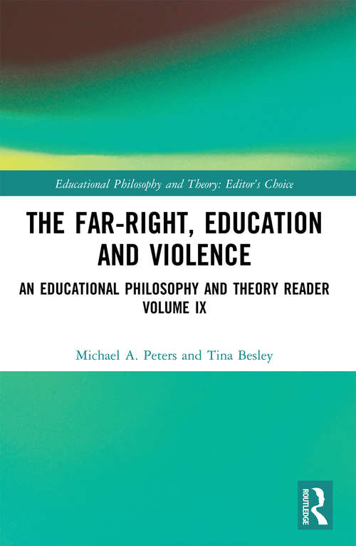 The Far-Right, Education and Violence: An Educational Philosophy and Theory Reader Volume IX (Educational Philosophy and Theory: Editor's Choice)
