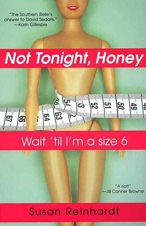 Not Tonight, Honey: Wait 'Til I'm a Size 6