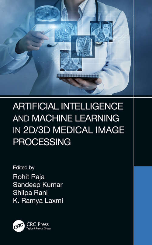 Artificial Intelligence and Machine Learning in 2D/3D Medical Image Processing